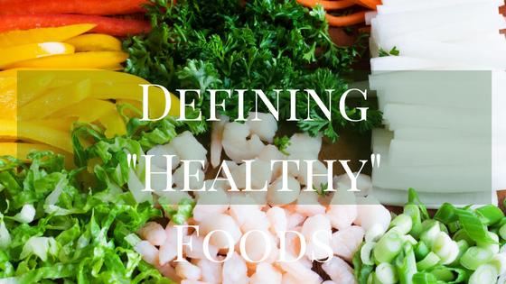 defining-healthy-foods